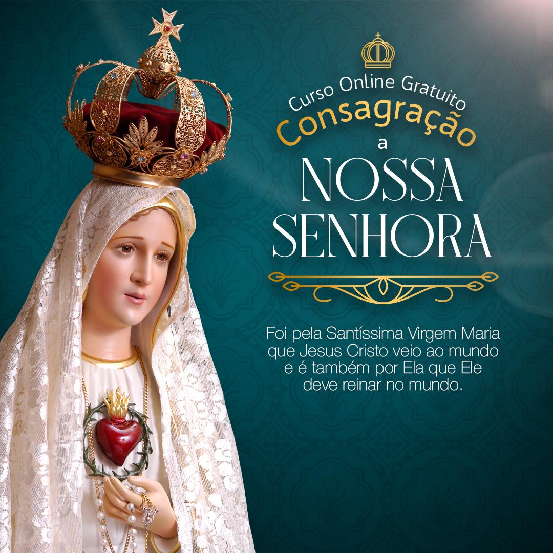 Torne-se um verdadeiro devoto de Nossa Senhora!